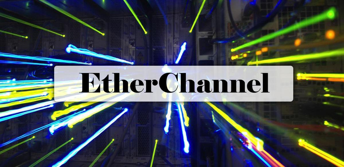 EtherChannel - آموزش CCNA : قابلیت Etherchannel چیست و پیاده سازی Etherchannel