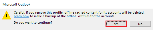 'Careful, if you remove this profile, offline cached contents for its accounts will be deleted.' Click the Yes button.